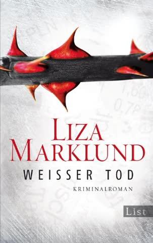 Weißer Tod: Kriminalroman (Ein Annika-Bengtzon-Krimi, Band 9)