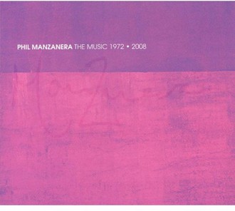 PHIL MANZANERA - The Music 1972-2008