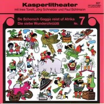 Kasperlitheater 7, Schorsch Gaggo-Wunderchrüt. [Musikkassette]