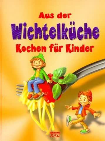Aus Der Wichtelküche; Kochen Für Kinder