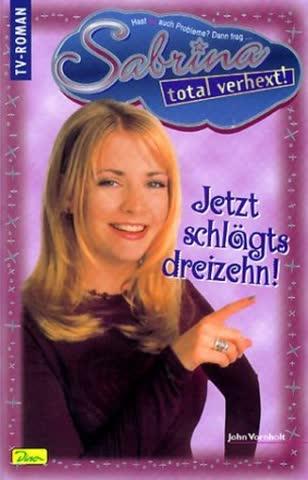 Sabrina, total verhext! Jetzt schlägts Dreizehn, Band 9.