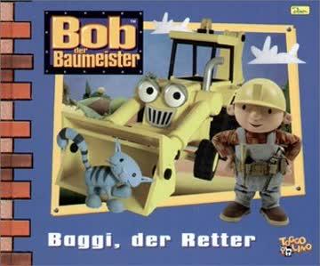 Bob der Baumeister: Bob der Baumeister 14. Baggi, der Retter: Bd 14