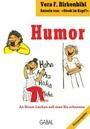 Humor. An Ihrem Lachen soll man Sie erkennen