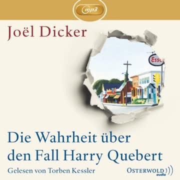 Joel Dicker: Die Wahrheit über den Fall Harry Quebert
