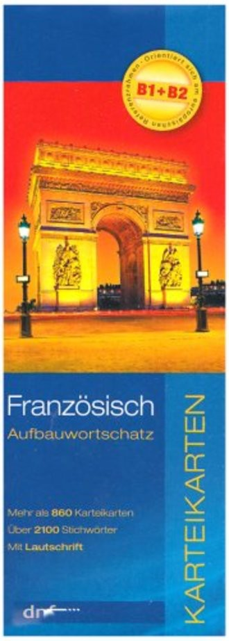 Karteikarten. Aufbauwortschatz Französisch: Mehr als 860 Karteikarten. Über 2100 Stichwörter. Mit Lautschrift
