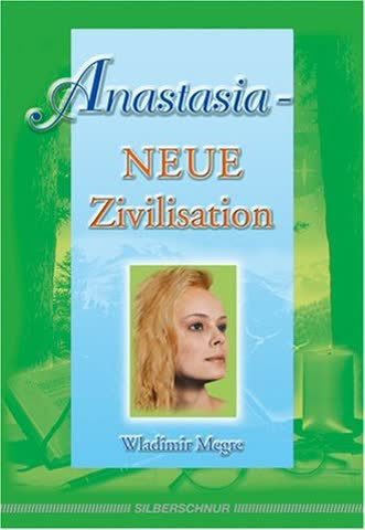 Anastasia - Neue Zivilisation. Anastasia Bd. VIII