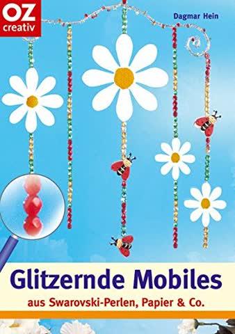 Glitzernde Mobiles aus Svarovski-Perlen, Papier & Co.