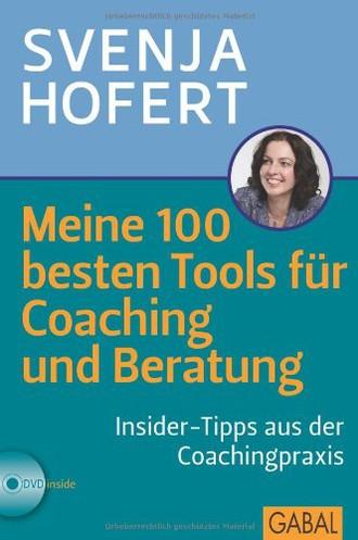 Meine 100 besten Tools für Coaching und Beratung: Insider-Tipps aus der Coachingpraxis