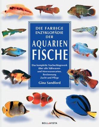 Die farbige Enzyklopädie der Aquarienfische (BELLAVISTA)