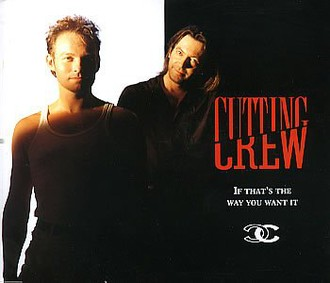 Cutting Crew - If that's the way you want it