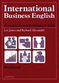 International Business English: Communication Skills in English for Business Purposes/Workbook: A Course in Communication Skills