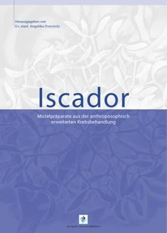 Iscador - Mistelpräparate aus der anthroposophisch erweiterten Krebsbehandlung