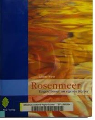 Rosenmeer: Eingeschlossen im eigenen Körper