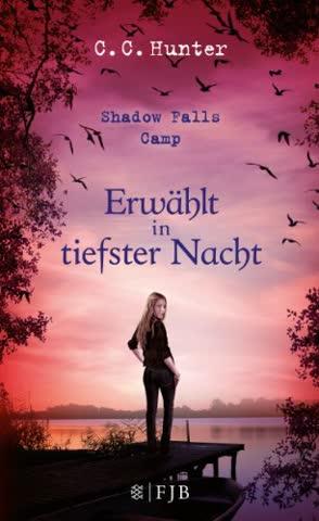 Shadow Falls Camp - Erwählt in tiefster Nacht: Band 5