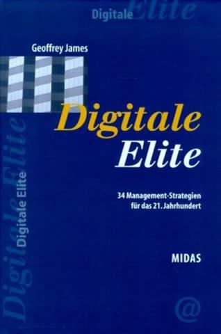 DIGITALE ELITE. 34 Management- Strategien für das 21. Jahrhundert