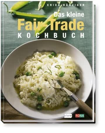 Das kleine Fair-Trade-Kochbuch