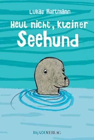 Heul nicht, kleiner Seehund!