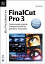 Das Praxisbuch zu FinalCut Pro 3, m. CD-ROM