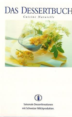 Das Dessertbuch. Cuisine Naturelle