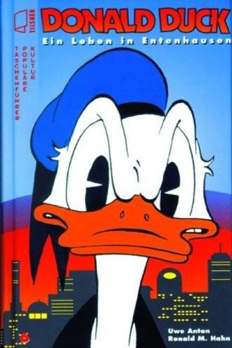 Donald Duck. Ein Leben in Entenhausen