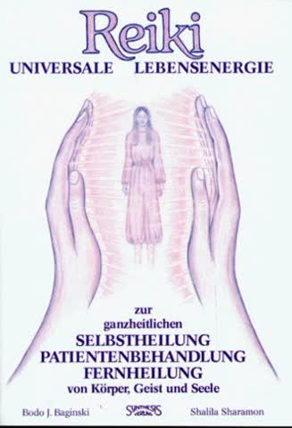 Reiki. Universale Lebensenergie; Zur Ganzheitlichen Selbstheilung, Patientenbehandlung, Fernheilung