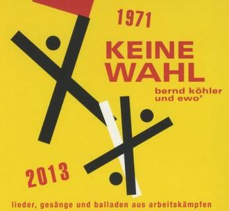 Bernd und Ewo2 Köhler - Keine Wahl