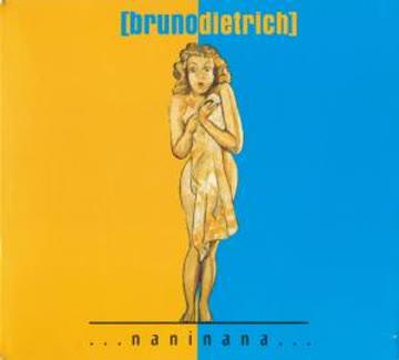 Bruno Dietrich - Naninana