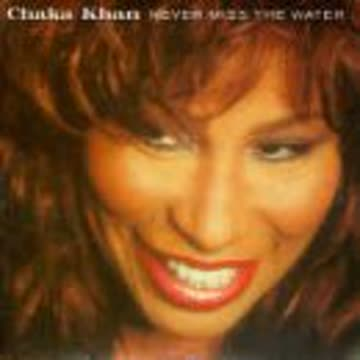 Chaka Khan - Never Miss the Water/Never Mis