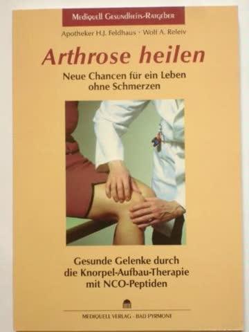 Arthrose heilen. Neue Chancen für ein Leben ohne Schmerzen