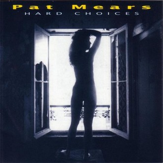 Pat Mears - Hard choices (1992)