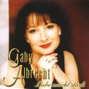 Gaby Albrecht - Liebe Macht Stark