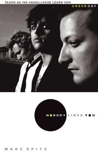 Green Day - Nobody Likes You. Die autorisierte Biografie