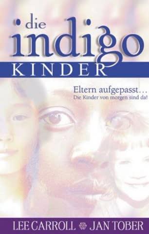 Die Indigo Kinder; Eltern Aufpassen... Die Kinder Von Morgen Sind Da!
