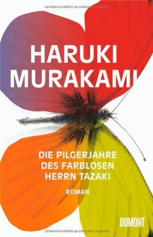 Die Pilgerjahre des farblosen Herrn Tazaki: Roman