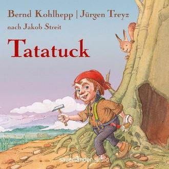 Tatatuck/CD: Die Reise zum Kristallberg