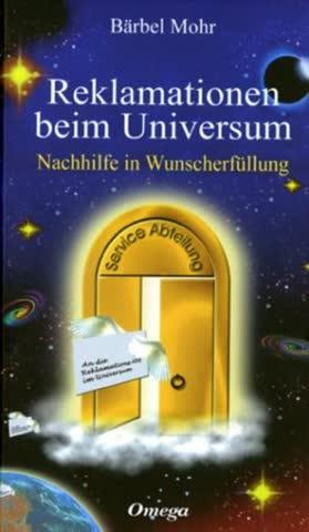 Reklamationen Beim Universum; Nachhilfe In Wunscherfüllung