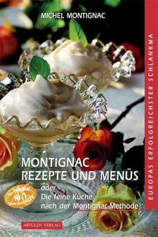 Montignac Rezepte und Menüs: Die feine Küche