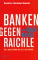 Banken gegen Raichle. Ein Tagebuch. 26. April 1995 bis 21. Juli 1995