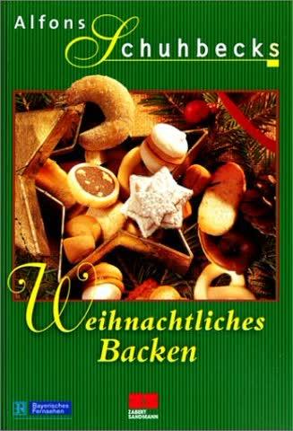 Alfons Schuhbecks Weihnachtliches Backen