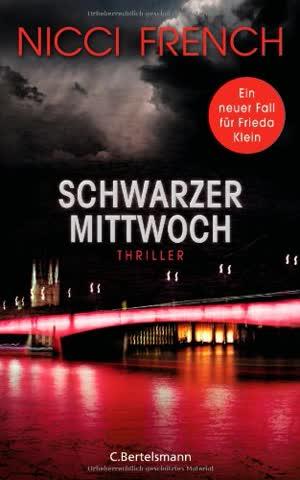 Schwarzer Mittwoch: Thriller - Ein neuer Fall für Frieda Klein Bd.3 (Psychologin Frieda Klein als Ermittlerin, Band 3)