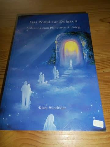 Das Portal Zur Ewigkeit; Anleitung Zum Planetaren Aufstieg