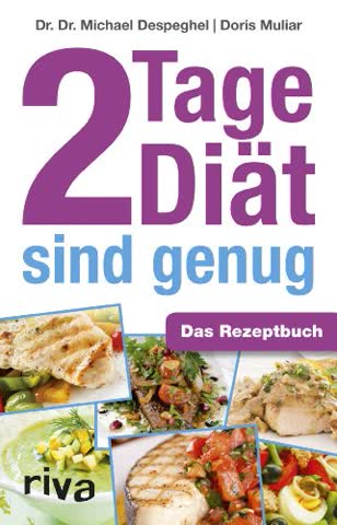 2 Tage Diät sind genug: Das Rezeptbuch