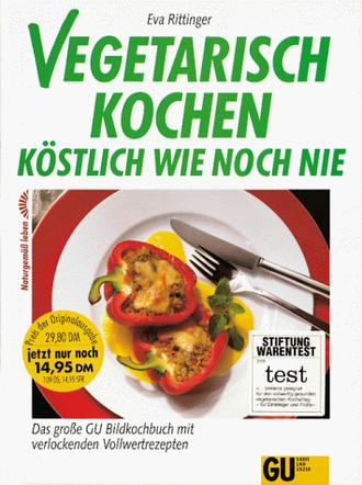 Vegetarisch kochen, köstlich wie noch nie. Sonderausgabe. Das große GU- Bildkochbuch mit verlockenden Vollwertrezepten