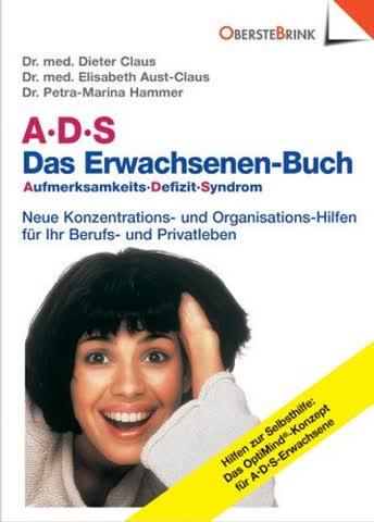 Ads Das Erwachsenen-Buch; Aufmerksamkeits-Defizit-Syndrom: Neue Konzentrations-Hilfen Für Zappelphil