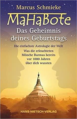 Mahabote - Das Geheimnis Deines Geburtstags; Die Einfachste Astrologie Der Welt - Was Die Erleuchtet