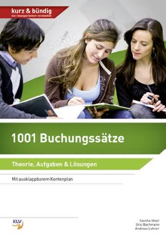 1001 Buchungssätze: Theorie, Aufgaben und Lösungen