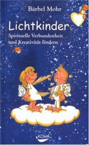 Lichtkinder; Spirituelle Verbundenheit Und Kreativität Fördern