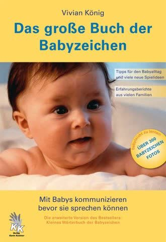 Das Grosse Buch Der Babyzeichen; Mit Babys Kommunizieren Bevor Sie Sprechen Können