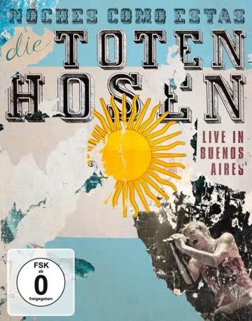 Die Toten Hosen - Noches Como Estas: Live In Buenos Aires