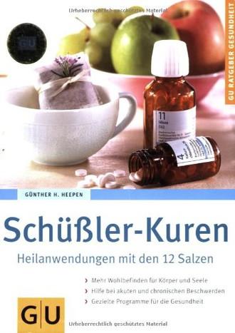 Schüßler-Kuren. Heilanwendungen mit den 12 Salzen